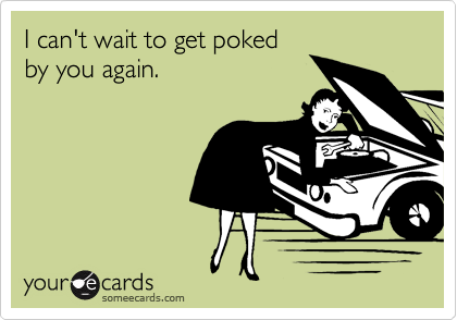 I can't wait to get pokedby you again.