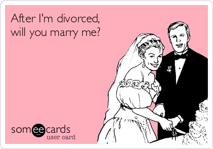 After I'm divorced, will you marry me?
