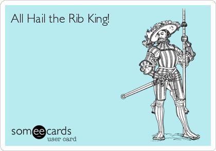 All Hail the Rib King!