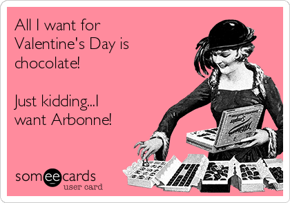 All I want for Valentine's Day is chocolate!   Just kidding...I want Arbonne!