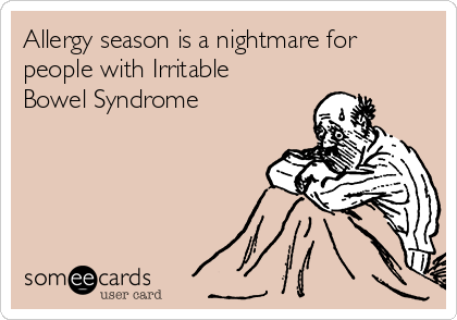 Allergy season is a nightmare for people with Irritable Bowel Syndrome