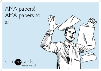 AMA papers! AMA papers to all!!