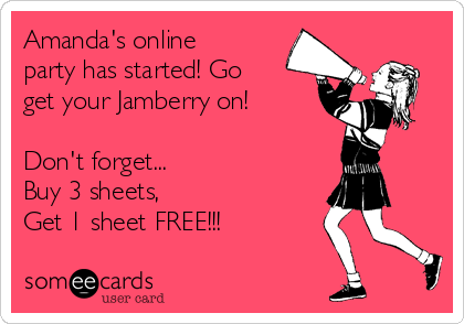 Amanda's online party has started! Go get your Jamberry on!  Don't forget... Buy 3 sheets, Get 1 sheet FREE!!!