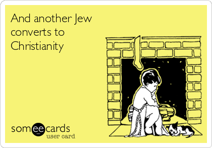 And another Jew converts to Christianity