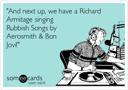 And Next Up We Have A Richard Armitage Singing Rubbish Songs By – Bon Jovi Birthday Card
