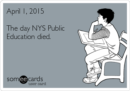 April 1, 2015  The day NYS Public Education died.