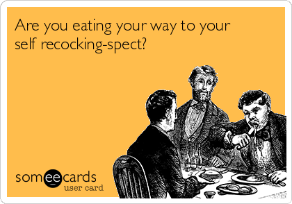 Are you eating your way to your self recocking-spect?