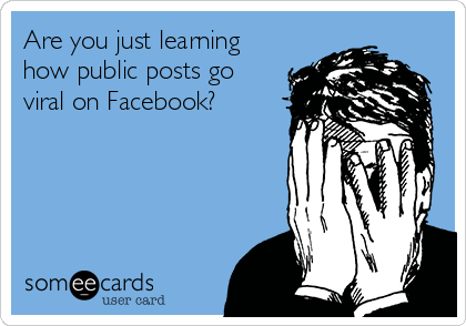 Are you just learning how public posts go viral on Facebook?