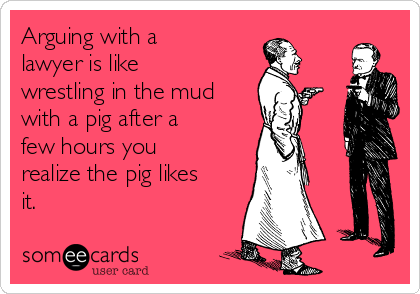 Arguing With A Lawyer Is Like Wrestling In The Mud With A Pig – Lawyer Birthday Card