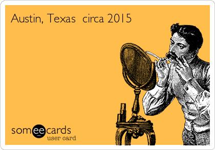 Austin, Texas  circa 2015