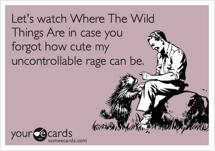 Let's watch Where The Wild Things Are in case you