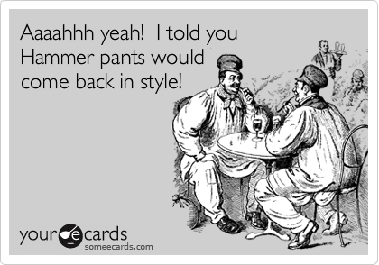 Aaaahhh yeah!  I told you