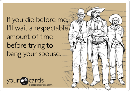 If you die before me,