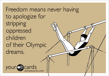 Freedom means never having