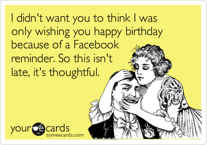 I didn't want you to think I was
