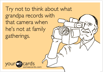 Try not to think about what grandpa records with