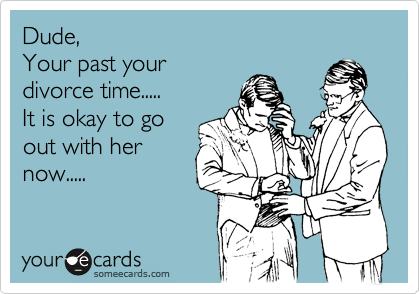 Dude,  Your past your divorce time..... It is okay to go out with her now.....