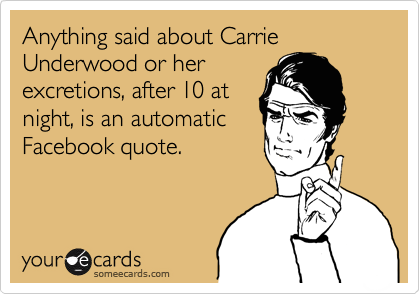 Anything said about Carrie Underwood or her