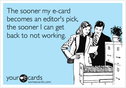 The sooner my e-card 