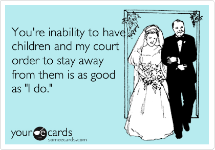 You're inability to have