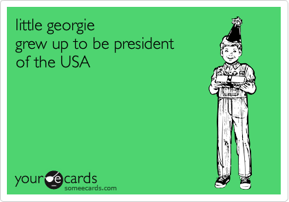 little georgiegrew up to be presidentof the USA