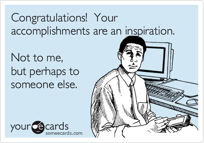 Congratulations!  Your accomplishments are an inspiration.