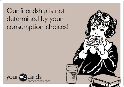 Our friendship is not