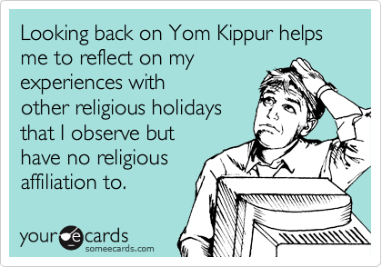Looking back on Yom Kippur helps me to reflect on my
