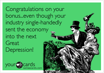Congratulations on your bonus...even though your