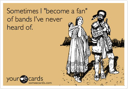 "Sometimes I ""become a fan""
