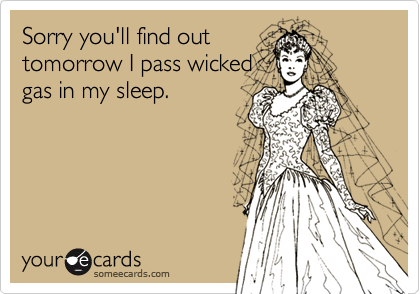 Sorry you'll find outtomorrow I pass wickedgas in my sleep.