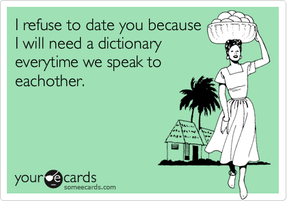 I refuse to date you because
