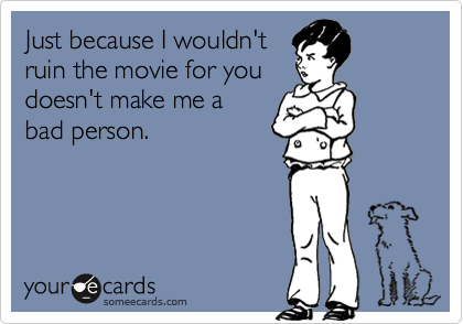 Just because I wouldn't