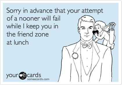 Sorry in advance that your attempt of a nooner will fail