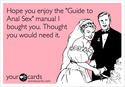 Not know. anal sex manual will not