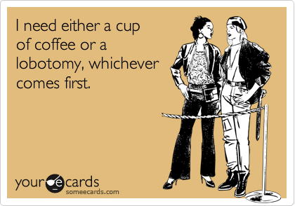 I need either a cup