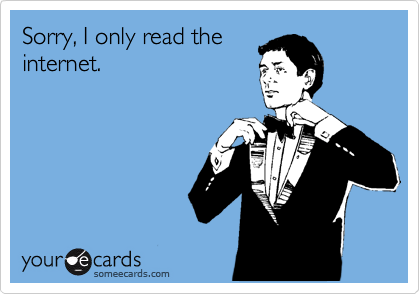 Sorry, I only read the internet.