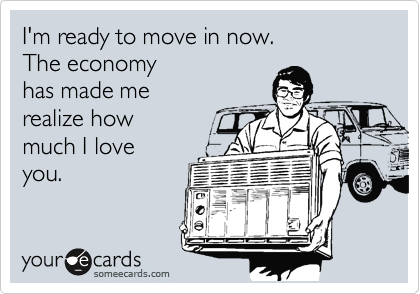 I'm ready to move in now.  
