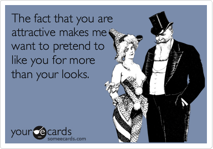 The fact that you are