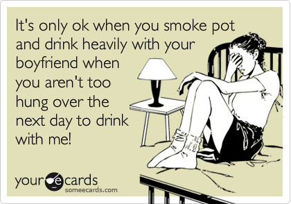 It's only ok when you smoke pot