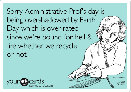 Sorry Administrative Prof's day is