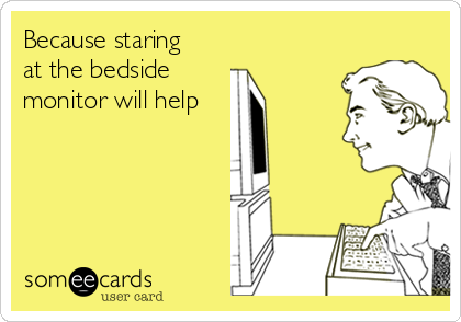 Because staring at the bedside  monitor will help