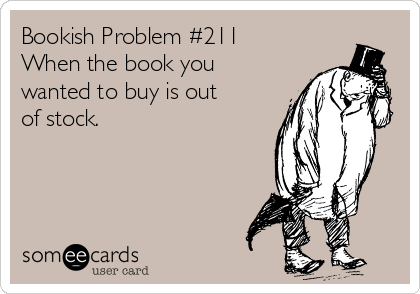 Bookish Problem #211 When the book you wanted to buy is out of stock.