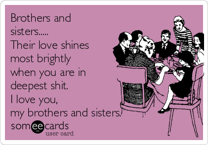 Brothers And Sisters Their Love Shines Most Brightly When You