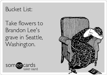 Bucket List Take Flowers To Brandon Lees Grave In Seattle