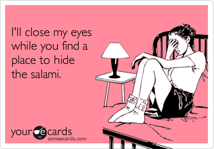 I'll close my eyes