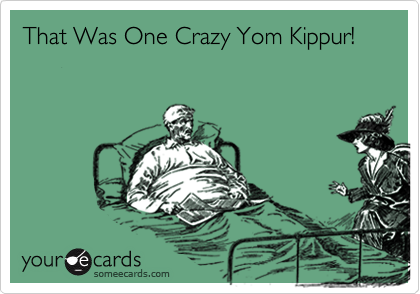 That Was One Crazy Yom Kippur!