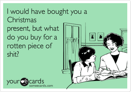 I would have bought you a Christmas