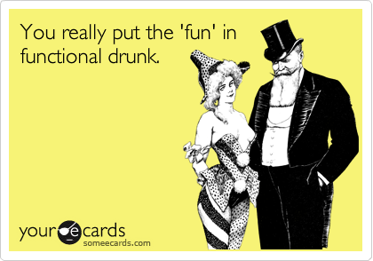 You really put the 'fun' in