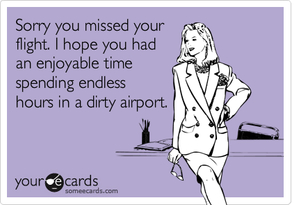 Sorry you missed your